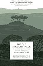 The Old Straight Track by Alfred Watkins (2014-09-11)