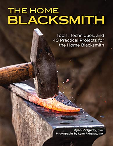 The Home Blacksmith: Tools, Techniques, and 40 Practical Projects for the Home Blacksmith (CompanionHouse...