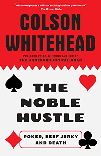 The Noble Hustle: Poker, Beef Jerky, and Death (English Edition)