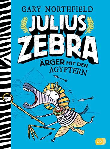 Julius Zebra - Ärger mit den Ägyptern (Die Julius Zebra-Reihe, Band 3)
