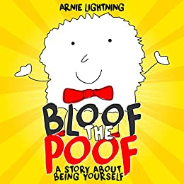 Bloof the Poof: A Story About Being Yourself by [Arnie Lightning]