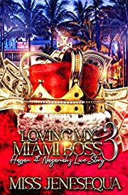Loving My Miami Boss: Hassan & Nazariah's Love Story 3 (Loving My Miami Boss: Hassan & Nazariah's Love Story)