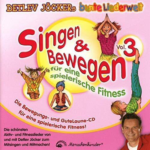 Singen & Bewegen Vol. 3 - Für eine spielerische Fitness: Die schönsten Aktiv- und Fitnesslieder von und mit Detlev Jöcker Mitsingen und Mitmachen