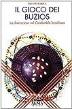 Il gioco dei buzios. La divinazione nel Candomblè brasiliano...