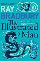The Illustrated Man (Flamingo Modern Classics) by Ray Bradbury(2005-11-14)