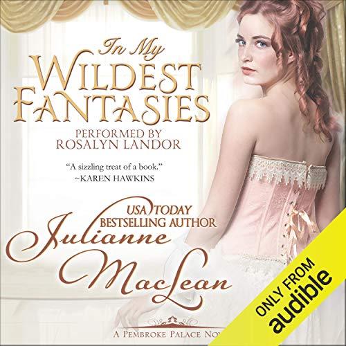 In My Wildest Fantasies: Pembroke Palace Series, Book One (Avon Romantic Treasure)