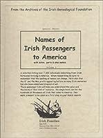 Names of Irish Passengers to America 094013473X Book Cover