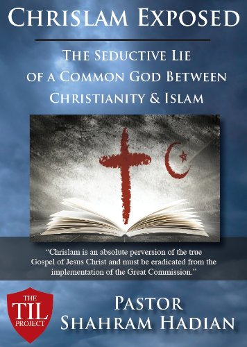 Chrislam Exposed: The Seductive Lie of a Common God Between Christianity & Islam