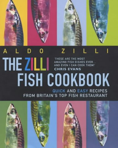 Download The Zilli Fish Cookbook: Quick And Easy Recipes From Britain's Top Fish Restaurant 