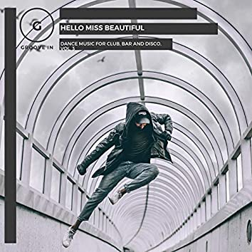 Hello Miss Beautiful - Dance Music For Club, Bar And Disco, Vol. 3