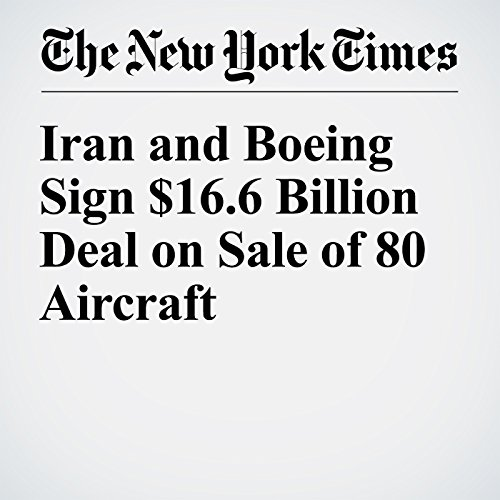 Iran and Boeing Sign $16.6 Billion Deal on Sale of 80 Aircraft cover art