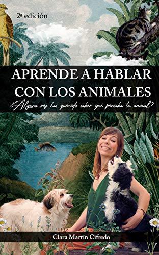 Aprende a hablar con los animales: ¿Te gustaría saber qué piensa tu animal?