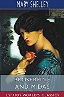 Proserpine and Midas (Esprios Classics)