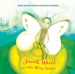 Small White and the Wing Tailor: Counting and Colours Book for Kids by [Antonina Novarese]