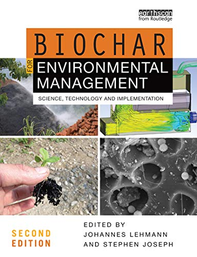 Compare Textbook Prices for Biochar for Environmental Management: Science, Technology and Implementation 2 Edition ISBN 9780367779184 by Lehmann, Johannes,Joseph, Stephen