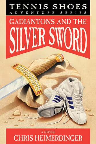 Tennis Shoes Adventure Series, Vol. 2: Gadiantons and the Silver Sword
