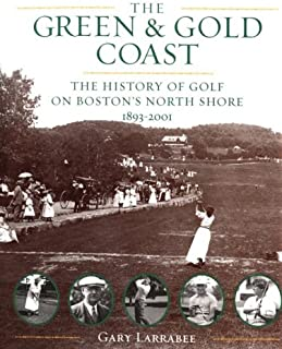 Green and Gold Coast: A History of Golf on Boston's North Shore