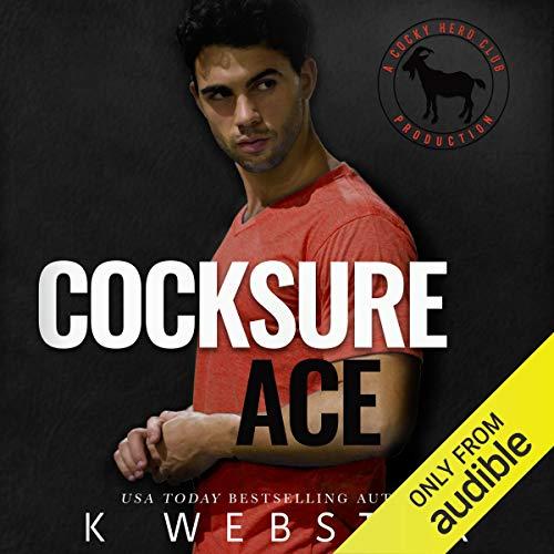 Cocksure Ace: A Hero Club Novel