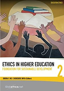 Ethics in Higher Education: Foundation for Sustainable Development (Globethics.net Education Ethics) (Volume 2)