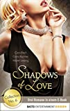 Collection No. 6 - Shadows of Love: Drei Romane in einem E-Book (Shadows of Love - Sammelband)
