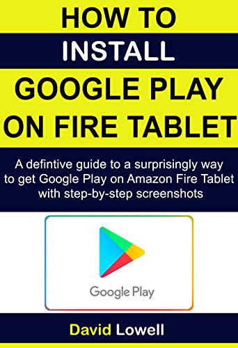 How to Install Google Play on Amazon FIre : A definite guide to get Google Play Store on your Amazon Fire Tablet with Step-by-step Screenshots.