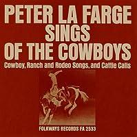 Peter La Farge Sings of the Cowboys: Cowboy Ranch