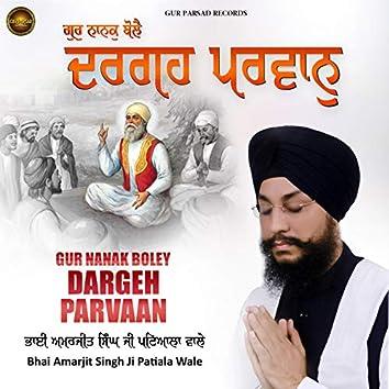 Gur Nanak Boley Dargeh Parvaan
