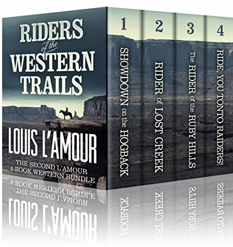 RIDERS OF THE WESTERN TRAILS: : The Second Louis L'Amour 4 Book Western Bundle - Showdown On The Hogback, Rider Of Lost Creek, The Rider Of The Ruby Hills, Ride, You Tonto Raiders!