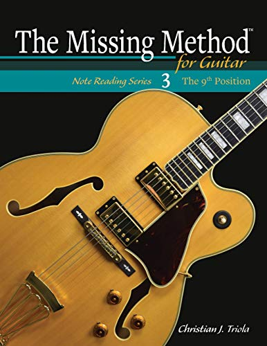 The Missing Method for Guitar: The 9th Position (Note Reading Series) (Volume 3)