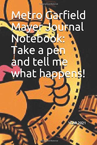 Metro Garfield Mayer Journal Notebook: Take a pen and tell me what happens!
