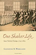 One Shaker Life: Isaac Newton Youngs, 1793-1865