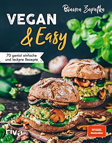 Vegan & Easy: 70 genial einfache und leckere Rezepte. Mit wenig Aufwand vegan kochen. Spiegel-Bestseller