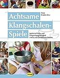 Achtsame Klangschalen-Spiele: Spielerisch Ruhe und Entspannungsfähigkeit in Kita und Grundschule fördern