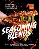 Cupboard Cardinals: Homemade Seasoning Blends: Spice Mixes that are Must-Haves in Every Household