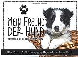 Mein Freund der Hund: Ein Foto- & Erinnerungsalbum mit meinem Hund - Verena Potthast