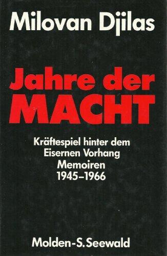 Jahre der Macht: Kräftespiel hinter dem Eisernen Vorhang - Memoiren 1945 - 1966