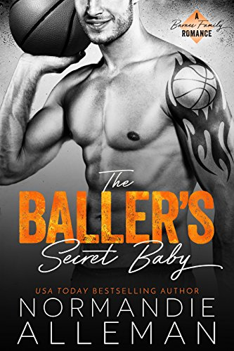 The Baller's Secret Baby: A Sports Romance (Barnes Family Book 1) (English Edition)