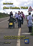 ¡Bon Camino, Vidal!: Pilgerreise der Wohnungslosenhilfe Rhein-Sieg nach Santiago de Compostela - 3. Auflage