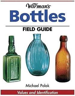 Warman's Bottles Field Guide: Values and Identification (Warman's Field Guide)