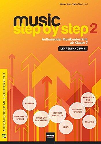 Music Step by Step 2. Lehrerhandbuch: Aufbauender Musikunterricht ab Klasse 7 (Music Step by Step: Aufbauender Musikunterricht)