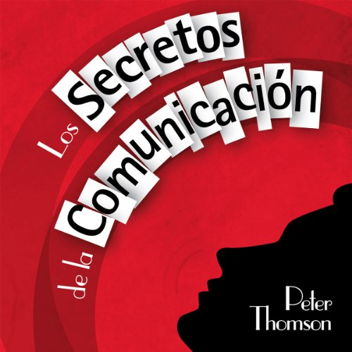 Los Secretos de la Comunicacion [The Secrets of Communication] audiobook cover art
