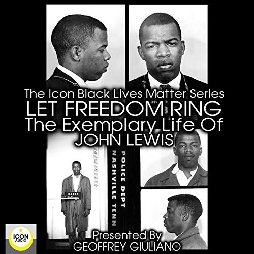 Let Freedom Ring: The Exemplary Life of John Lewis cover art