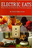 Electric Eats (Electric Eats: Putting your Cooking Tools to Work! Book 1)