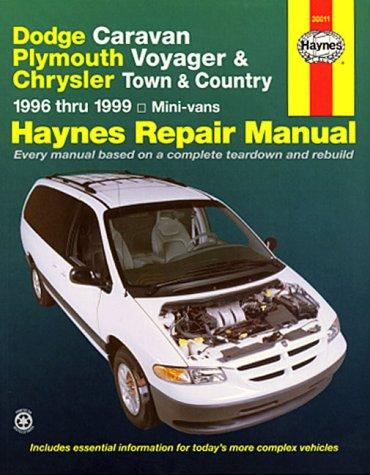 Dodge Caravan, Plymouth Voyager & Chrysler Town & Country ~ 1996 thru 1999 Mini-vans (Haynes Repair Manual) Country Plymouth Voyager Vans