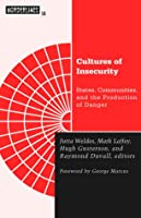 Cultures of Insecurity: States, Communities, and the Production of Danger (Borderlines)