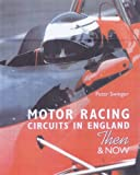 Motor Racing Circuits in England: Then and Now