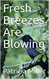 Fresh Breezes Are Blowing (English Edition)