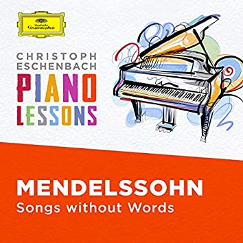 Piano Lessons - Mendelssohn: Songs without Words