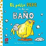 El pollo Pepe se da un baño (El pollo Pepe y sus amigos)