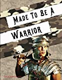 Made to Be a Warrior: Spiritual Bootcamp for Teenage Boys